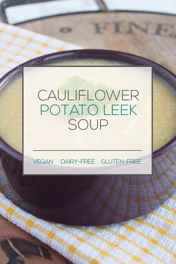 Cauliflower Potato Leek Soup