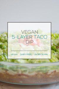 Vegan 5-Layer Dip