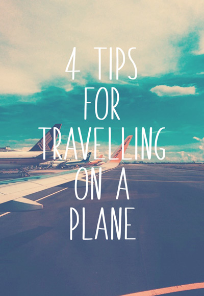 4 Tips for Travelling on a Plane